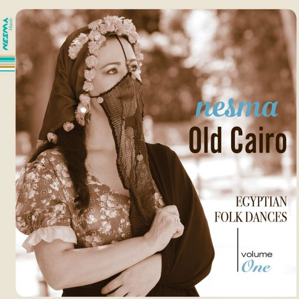 Nesma Album Old Cairo Egyptian Folk Dances Vol1